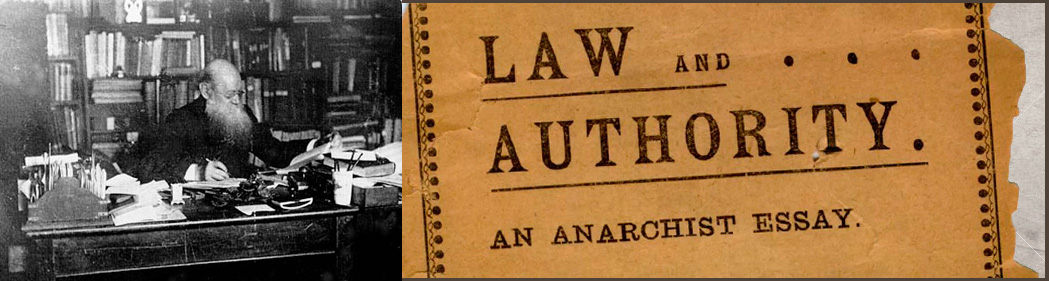 Petr Kropotkin. Law and Authority. An anarchist essay.